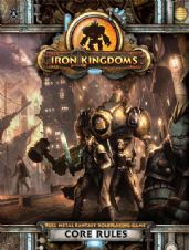 Iron Kingdoms Fantasy RPG Core Rules